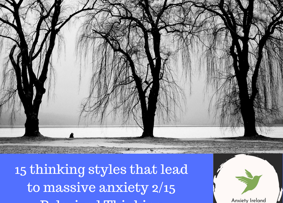 15 thinking styles that lead to massive anxiety 2/15: Polarized thinking