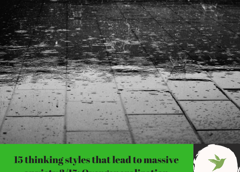15 thinking styles that lead to massive anxiety, 3/15: Overgeneralization