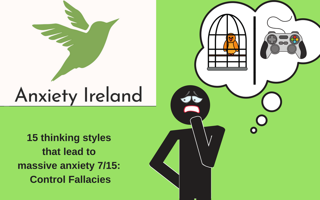 15 Types of distorted thinking that lead to massive anxiety 7/15: Control Fallacies