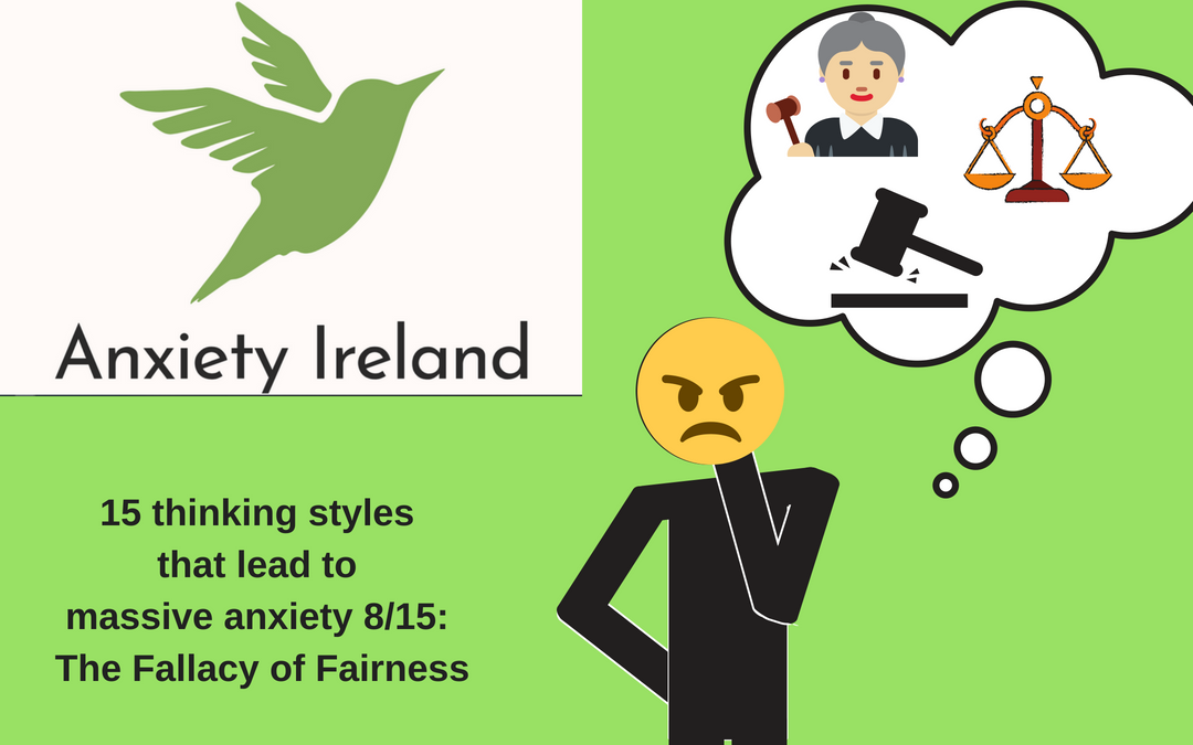 15 Types of distorted thinking that lead to massive anxiety 8/15: Fallacy of Fairness