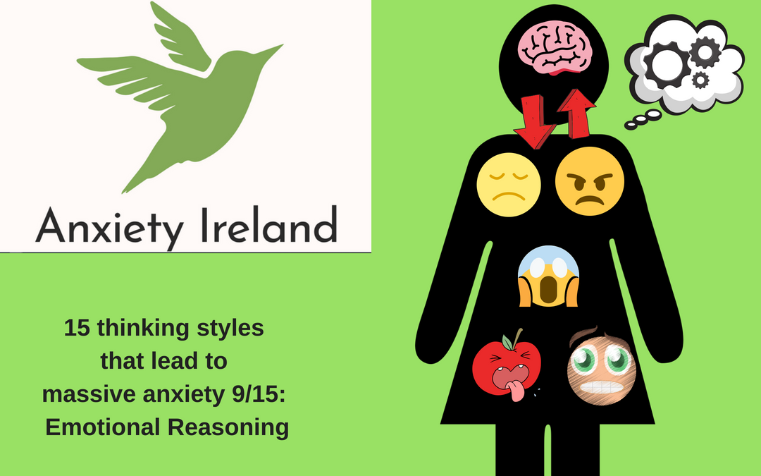 15 types of distorted thinking that lead to massive anxiety 9/15: Emotional Reasoning