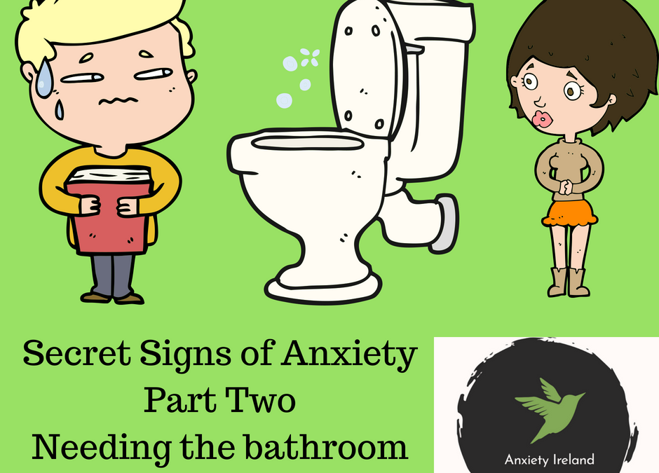 Secret Signs Of Anxiety: Part Two: Needing the Bathroom Frequently