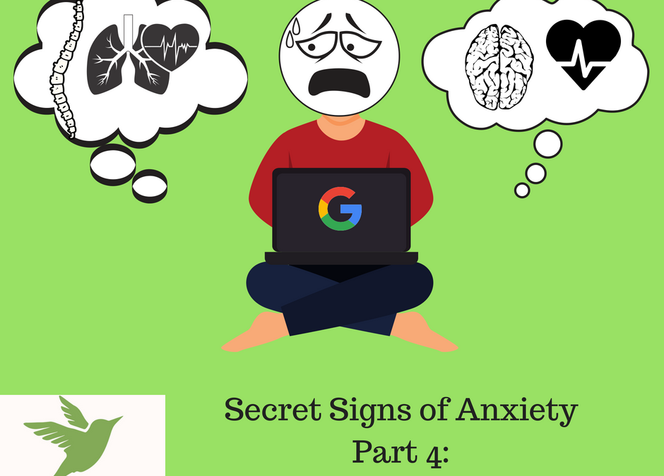 Secret Signs of Anxiety: Part Four: Over-reliance on Doctor Google